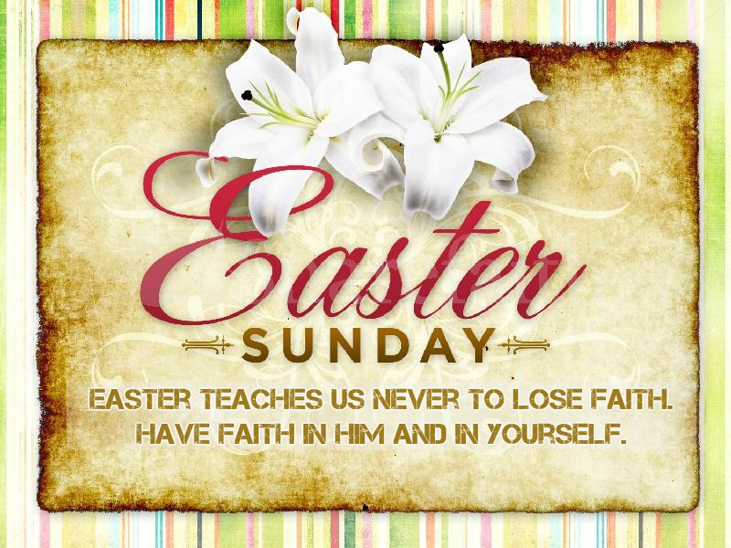 Easter-Sunday Quotes - Easter Teaches us never to lose faith