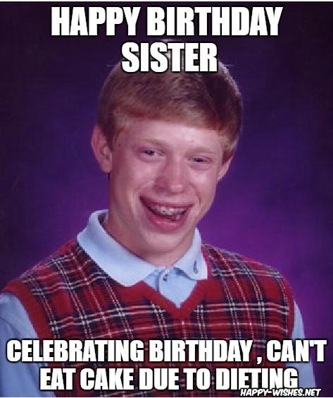 Funny meme for sister birthday