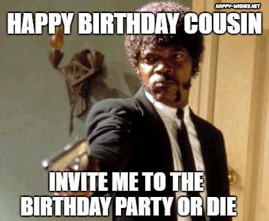 best Happy Birthday Meme for cousin
