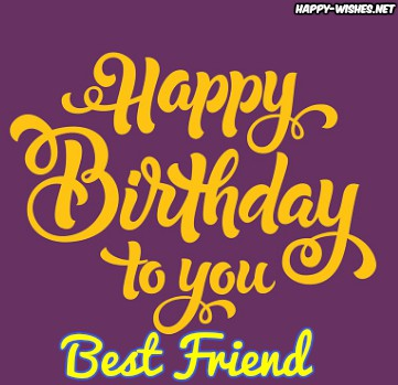 Happy Birthday Wishes for Best friend - Quotes, Images & Memes