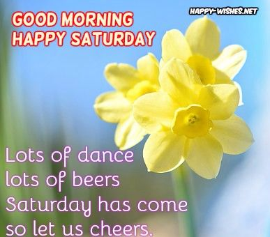 Good Morning Wishes on Saturday - Quotes, Images & Pictures