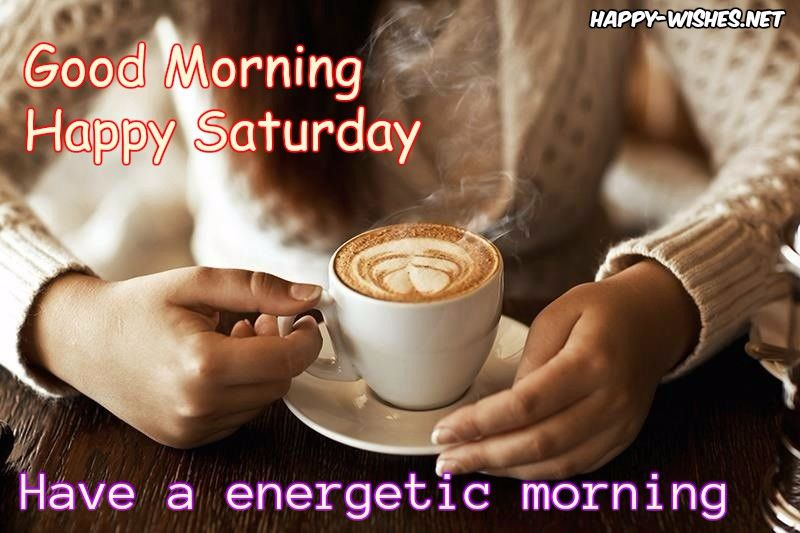 Good Morning wishes on Saturday - pictures