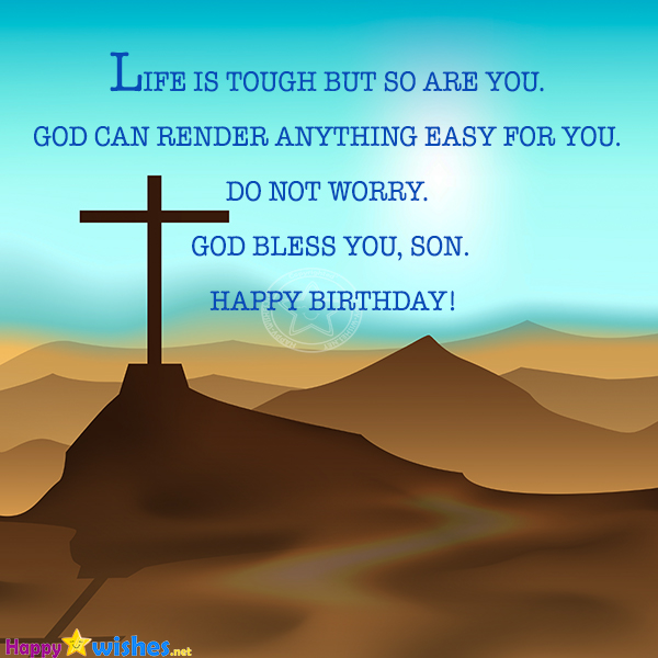 Happy Birthday Son - Life is so hard but god is with you
