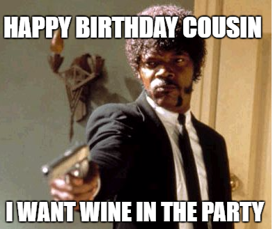 funniest Happy Birthday memes for cousin
