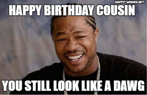 sarcastic funny Happy birthday Wishes for cousin