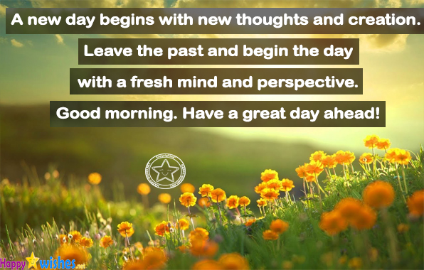 Begin your day with nice thought good morning