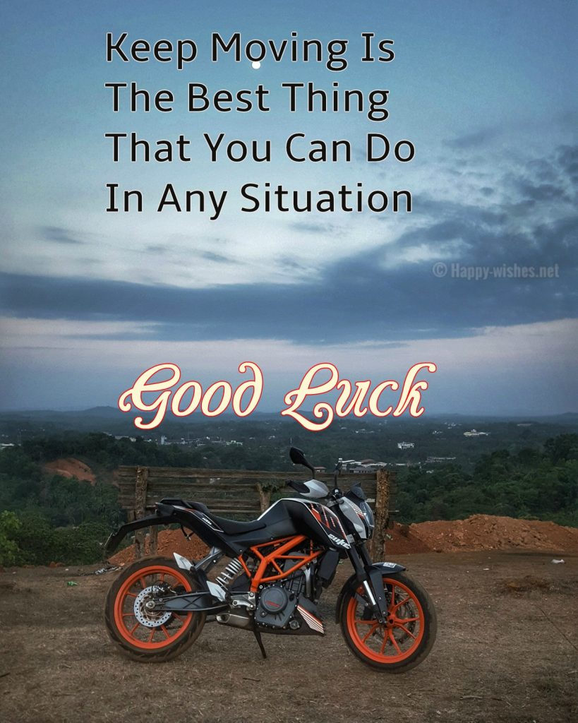 Keep Moving Good Luck Quotes