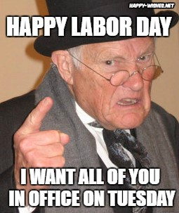 angry boss Labor Day Meme