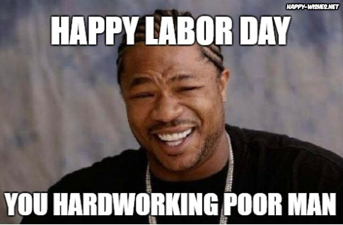 sarcastic Labor Day Meme