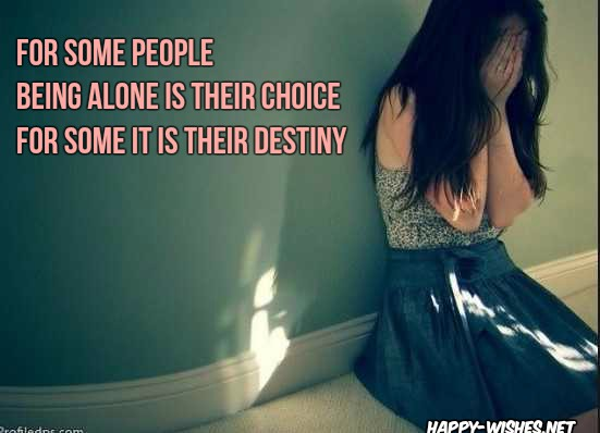 Feeling lonely t Sad Quotes That Make You Cry