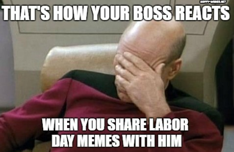 best Labor Day Meme for boss