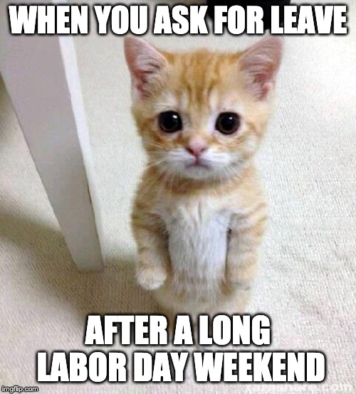 Asking for leave after labor day weekend