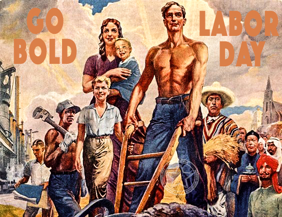 Go bold or go home labor day