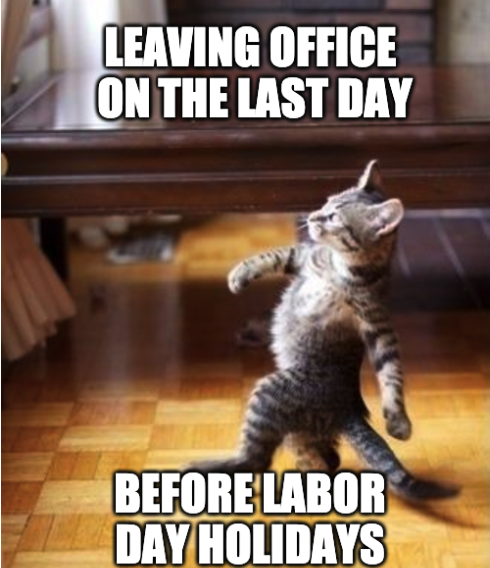 Last day at work before labor day holidays