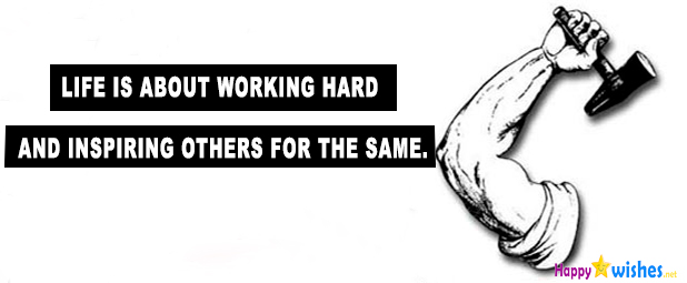 Life is about hard work labor day quote