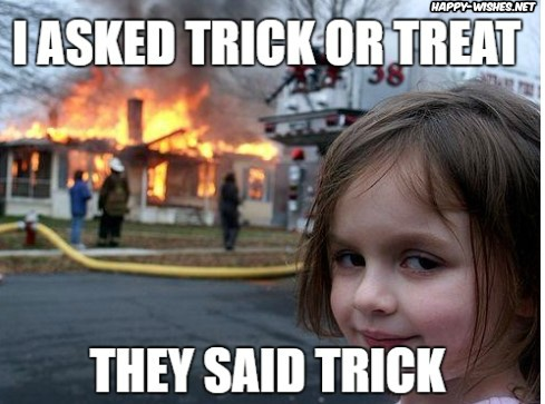 Trick or Treat Halloween funny meme