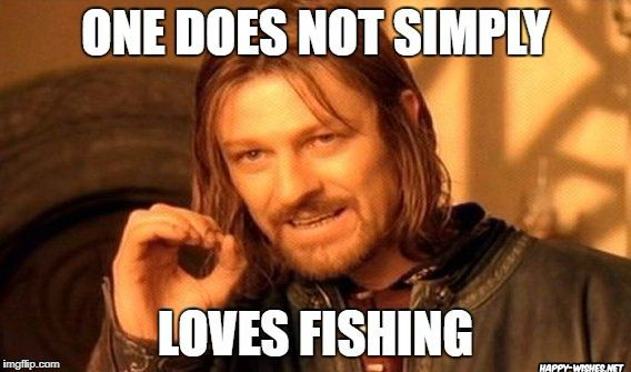 Memes for fishing Lovers