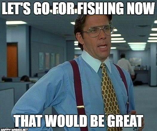 Lets Go Fishing Meme