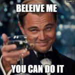 Encouraging You can do it meme