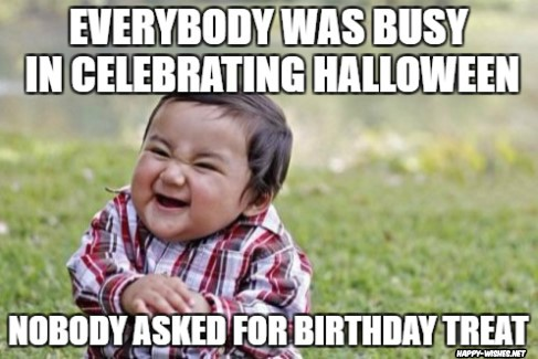 Forgotten birthday because of Halloween funny meme