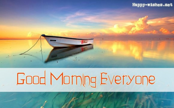 Good Morning Everyone wishes