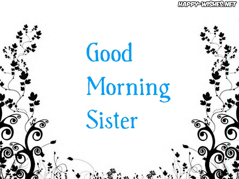 Good Morning Sister With Black and White Back ground images