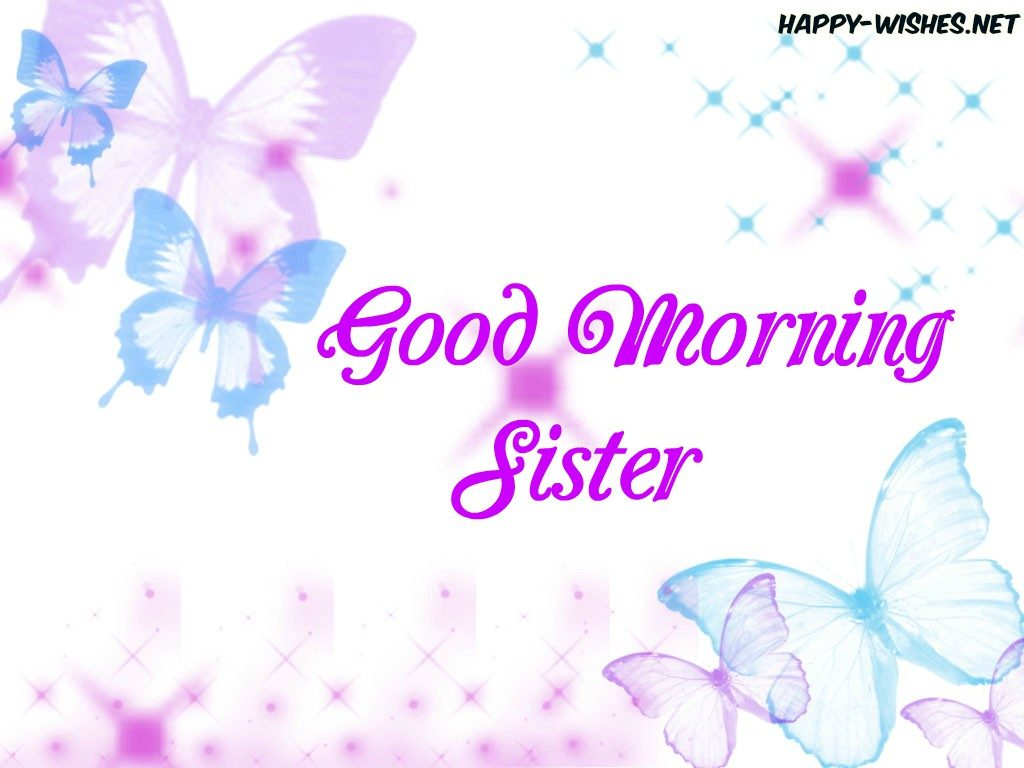 Good Morning Sister with Butterfly Background images