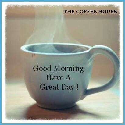 35 Good Morning Have A Great Day Quotes Images