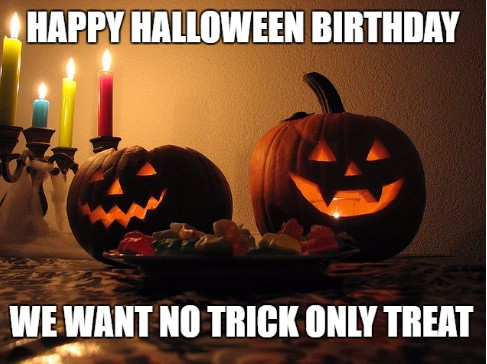 Playing Trick or treat on Happy birthday meme