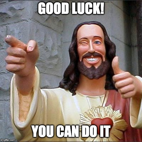 Jesus saying you can do it