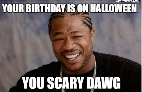 Making fun of friend Halloween birthday meme