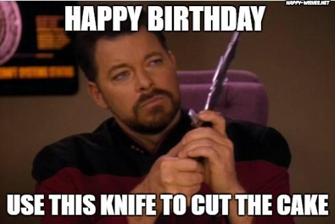 Best funny star trek birthday meme commander wiliam T. Riker meme