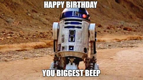 Best star wars Funny happy birthday meme R2 D2