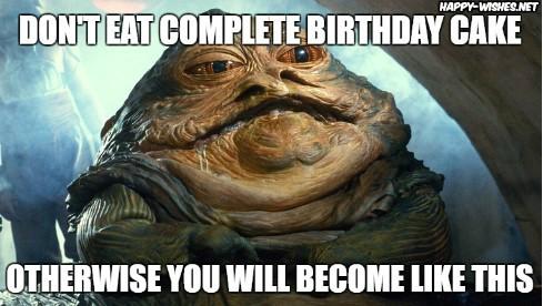 Best star wars Funny happy birthday meme jabba the hutt memes