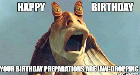Best star wars Funny happy birthday meme jar jar binks memes