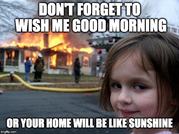 Do not forget to wish good morning sunshine