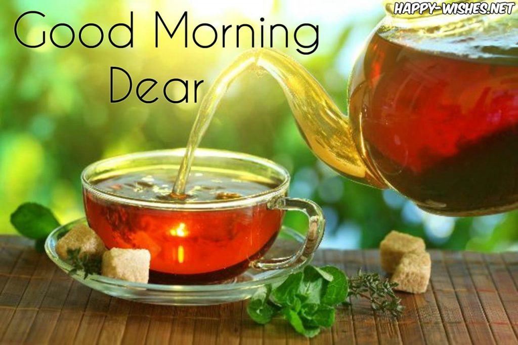 Good Morning Dear Wishes with Green Tea Images - Copy