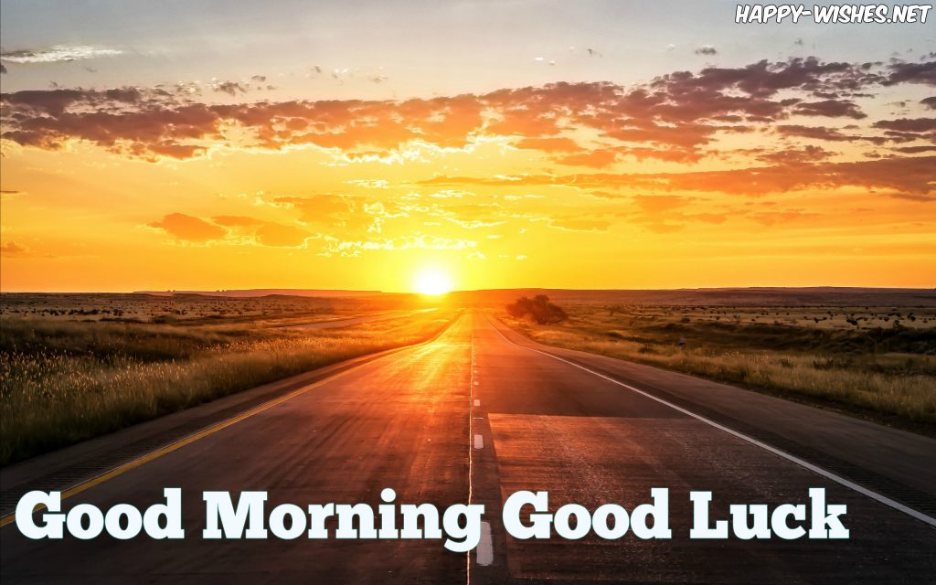 Good Morning Good Luck Images with sunset highyway images