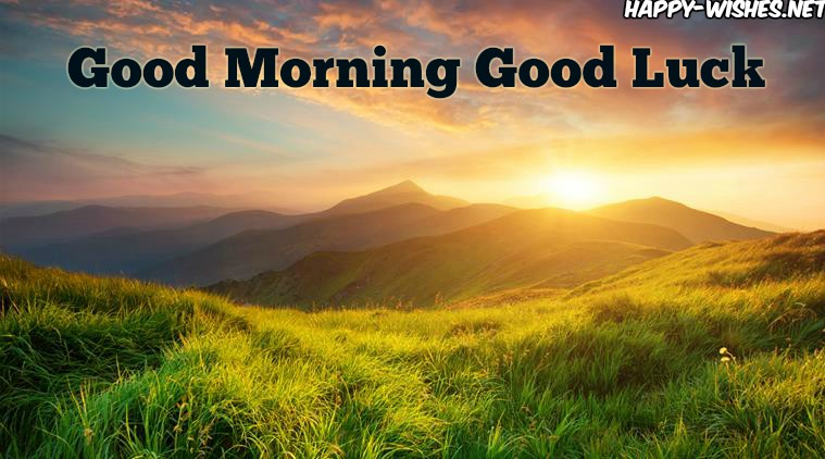Good Morning Good lUCK WISHES
