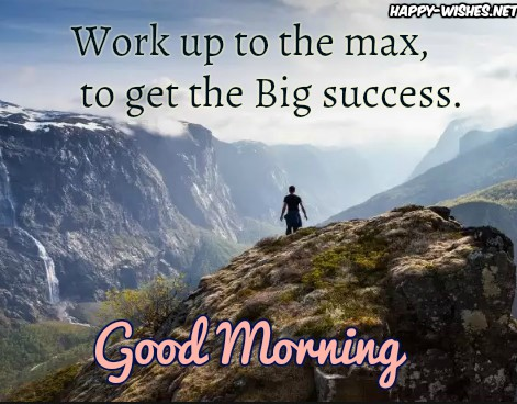Good Morning Success quotes with moutntain images
