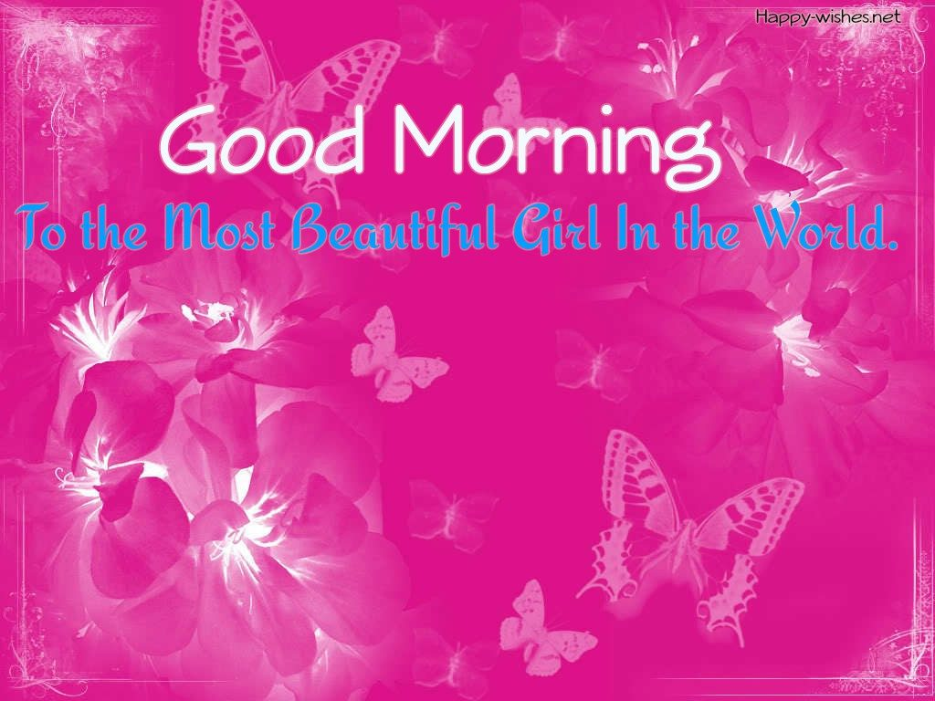Good Morning wishes to the most beautiful girl in the world butterfly images