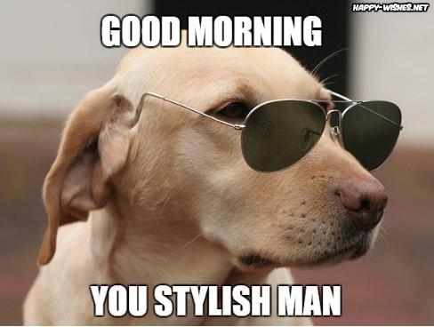 Good morning meme for him with stylish dog images