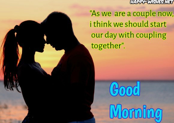 Good morning wishes flirty quotes for him.