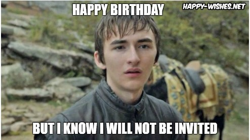 Happy Birthday Bran stark memes