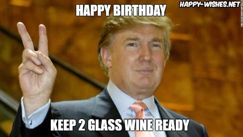 Happy Birthday Donald Trump wine Memes