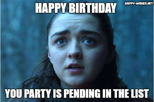 Happy Birthday memes with arya stark wishes images