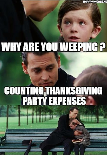 Happy Thanksgiving Expenses Memes
