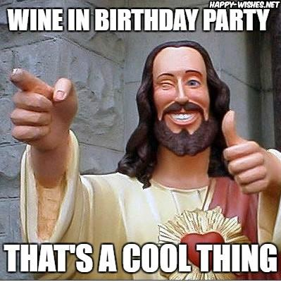 Happy birthday wine jesus meme
