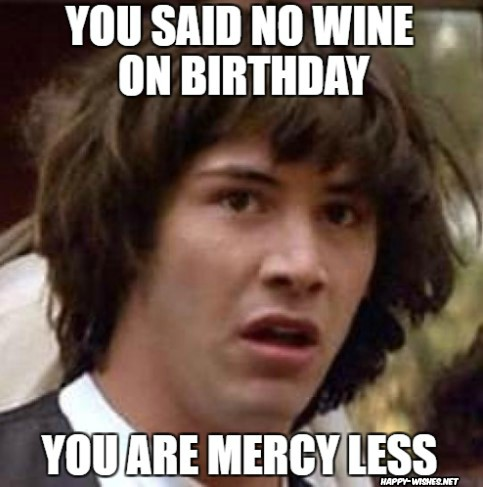 Happy birthday wine memes for best friends