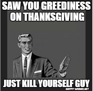 Happy thanksgiving meme kill yourself
